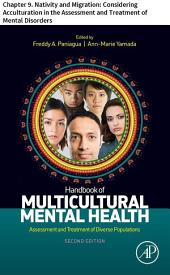 Handbook of Multicultural Mental Health: Chapter 9. Nativity and Migration: Considering Acculturation in the Assessment and Treatment of Mental Disorders, Edition 2