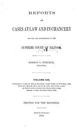 Reports of Cases at Law and in Chancery Argued and Determined in the Supreme Court of Illinois: Volume 133