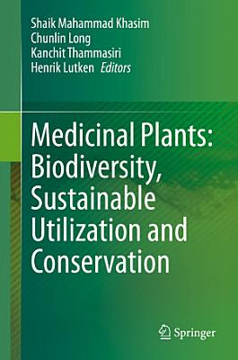 Medicinal Plants: Biodiversity, Sustainable Utilization and Conservation