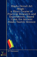 Hindu Occult Art Magic   A Short Course of Practical Research and Experiments  Based Upon the Ancient Hindu Tantric Science PDF