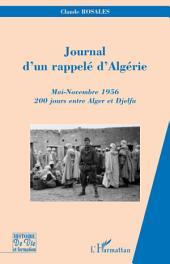 Journal d'un rappelé d'Algérie: Mai-Novembre 1956 - 200 jours entre Alger et Djelfa