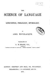 The Science of Language: Linguistics, Philology, Etymology