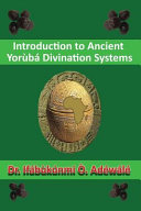 Introduction to Ancient Yoruba Divination Systems PDF