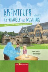 Abenteuer zwischen Kyffhäuser und Westharz: Lilly und Nikolas auf den Spuren der ersten deutschen Herrscher