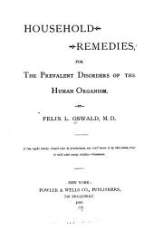 Household Remedies for the Prevalent Disorders of the Human Organism