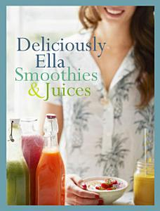Deliciously Ella  Smoothies   Juices Book