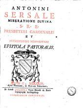 Antonini Sersale miseratione divina S.R.E. presbyteri cardinalis et archiepiscopi Neapolitani Epistola pastoralis