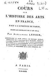 Cours sur l'histoire des arts en france: fait a l'athenee de paris ...