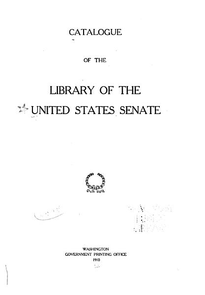 Download Catalogue of the Library of the United States Senate Book