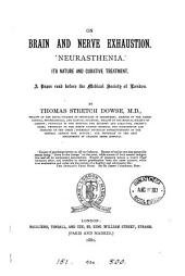 On Brain and Nerve Exhaustion: Neurasthenia, Its Nature and Curative Treatment