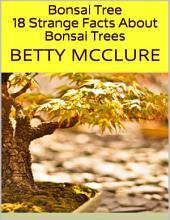 Bonsai Tree: 18 Strange Facts About Bonsai Trees