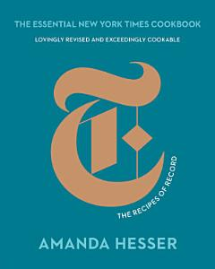 The Essential New York Times Cookbook  The Recipes of Record  10th Anniversary Edition  Book