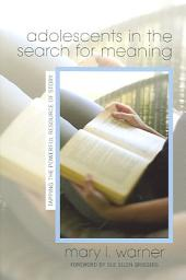 Adolescents in the Search for Meaning: Tapping the Powerful Resource of Story
