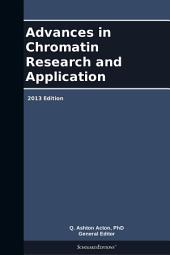 Advances in Chromatin Research and Application: 2013 Edition