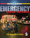 Emergency Medical Responder  First Responder in Action with Student CD ROM  Student DVD and Pocket Guide PDF