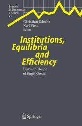 Institutions, Equilibria and Efficiency: Essays in Honor of Birgit Grodal