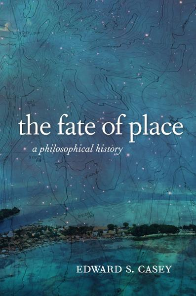 The Fate of Place