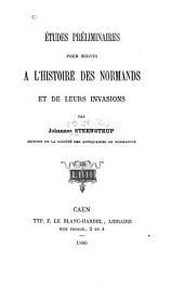 Études préliminaires pour servir à l'histoire des Normands et de leurs invasions