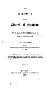 The History of the Church of England: To the Restoration of the Church and Monarchy in 1668, Volume 1