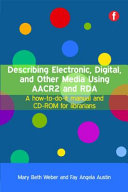 Describing Electronic  Digital  and Other Media Using AACR2 and RDA