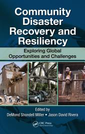Community Disaster Recovery and Resiliency: Exploring Global Opportunities and Challenges