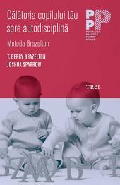 Călătoria copilului tău spre autodisciplină, Metoda Brazelton