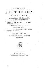 Storia pittorica della Italia, dal risorgimento delle belle arti fin presso al fine del xviii secolo: Volume 1