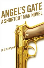 Angel's Gate: A Shortcut Man Novel