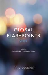 Global Flashpoints 2017: Crisis and Opportunity