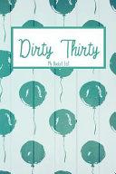 Dirty Thirty My Bucket List