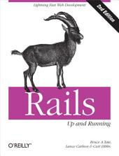 Rails: Up and Running: Lightning-Fast Web Development, Edition 2