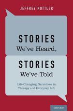 Stories We ve Heard  Stories We ve Told PDF