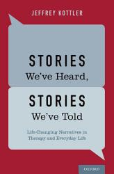 Stories We Ve Heard Stories We Ve Told Book PDF