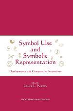 Symbol Use and Symbolic Representation
