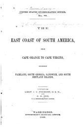 The East Coast of South America: From Cape Orange to Cape Virgins, Including Falkland, South Georgia, Sandwich, and South Shetland Islands