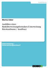 Ausfüllen eines Banküberweisungsformulars (Unterweisung Bürokaufmann / -kauffrau)