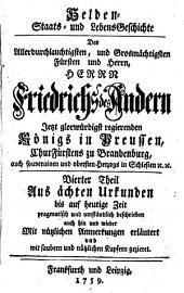 Helden-, Staats- und Lebens-Geschichte ... Friedrichs des Andern ...: Aus ächten Urkunden mit unpartheyischer Feder ... beschrieben ...