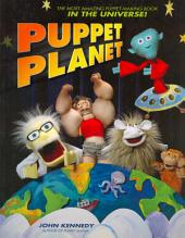 Puppet Planet: The Most Amazing Puppet-Making Book in the Universe