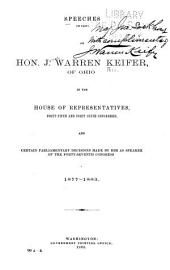 Speeches in the House of Representatives and Certain Parliamentary Decisions Made by Him as Speaker of the Forty-seventh Congress, 1877-1883
