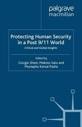 Protecting Human Security In A Post 9 11 World Book PDF
