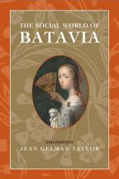 The Social World of Batavia: Europeans and Eurasians in Colonial Indonesia