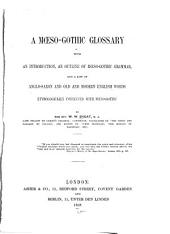 A Mœso-Gothic Glossary: With an Introduction, an Outline of Mœso-Gothic Grammar, and a List of Anglo-Saxon and Old and Modern English Words Etymologically Connected with Mœso-Gothic