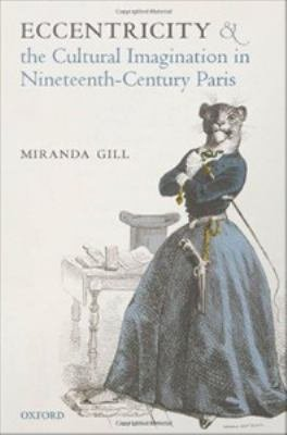 Download Eccentricity and the Cultural Imagination in Nineteenth Century Paris Book