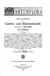 Gartenflora: Blätter für Garten- und Blumenkunde, Band 39