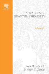 Advances in Quantum Chemistry: Volume 26
