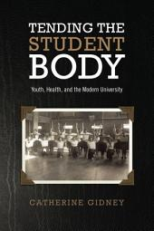 Tending the Student Body: Youth, Health, and the Modern University