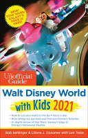 The Unofficial Guide to Walt Disney World with Kids 2021