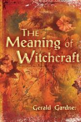 The Meaning Of Witchcraft Book PDF