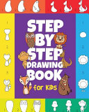 The Step-by-Step Drawing Book for Kids