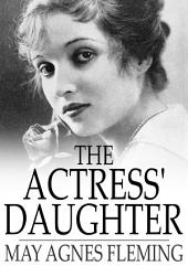 The Actress' Daughter: A Novel
